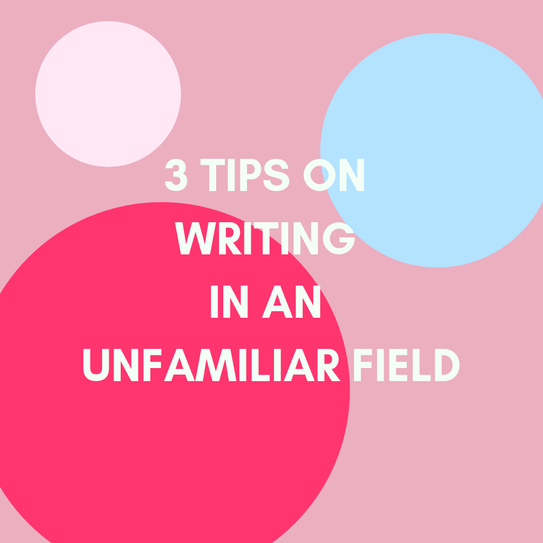 TIPS FOR WRITINGIN AN UNFAMILIAR FIELD.png
